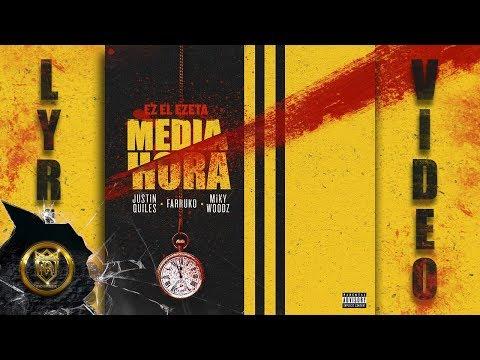 EZ El Ezeta - Media Hora ft. Justin Quiles, Farruko, y Miky Woodz (Official Lyric Video)