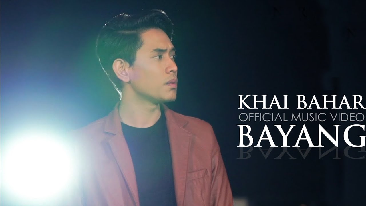 Khai Bahar - Bayang (Official Music Video) #1