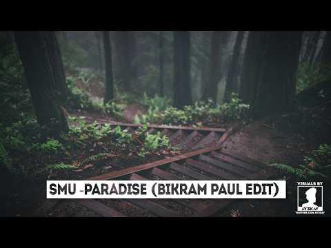 Smu - Paradise (Bikram Paul Edit)