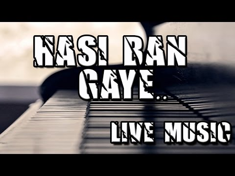 HASI BAN GAYE -Hamari Adhuri Kahani