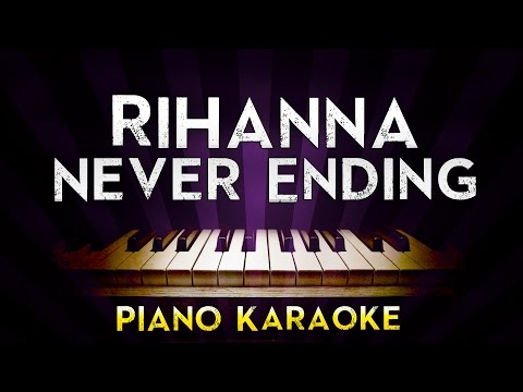 rihanna---never-ending-|-higher-key-piano-karaoke-instrumental-lyrics-cover-sing-along