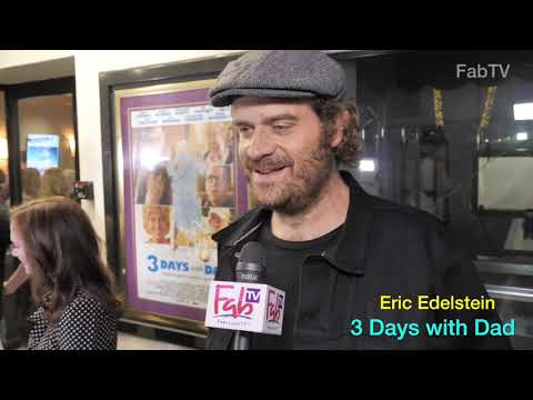 """""""3 Days with Dad""""  premiere with Eric Edelstein"""