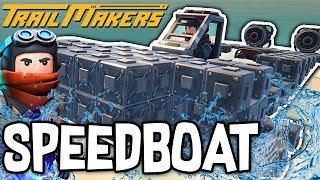 BUILDING A SPEEDBOAT! - TRAILMAKERS!! #3