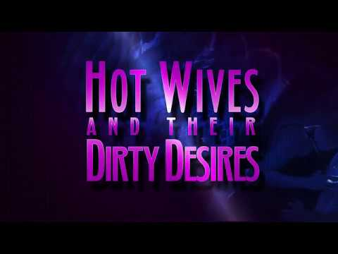 HOTWIVES & their Dirty Desires movie trailer!
