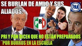 TACHAN DE BURRO A LÓPEZ OBRADOR ¡PRI Y PAN LE DAN CON TODO!
