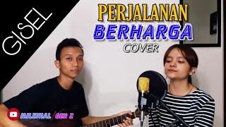 Gisel - Perjalanan Berharga | Cover by Anggy Torar