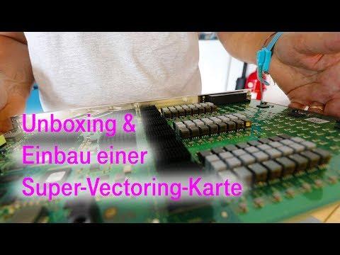 Social Media Post: Unboxing und Einbau einer Super-Vectoring-Karte