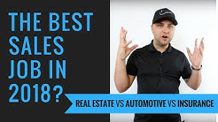 Which Sales Job Is Right For You?  Car Sales VS Insurance VS Real Estate in 2018