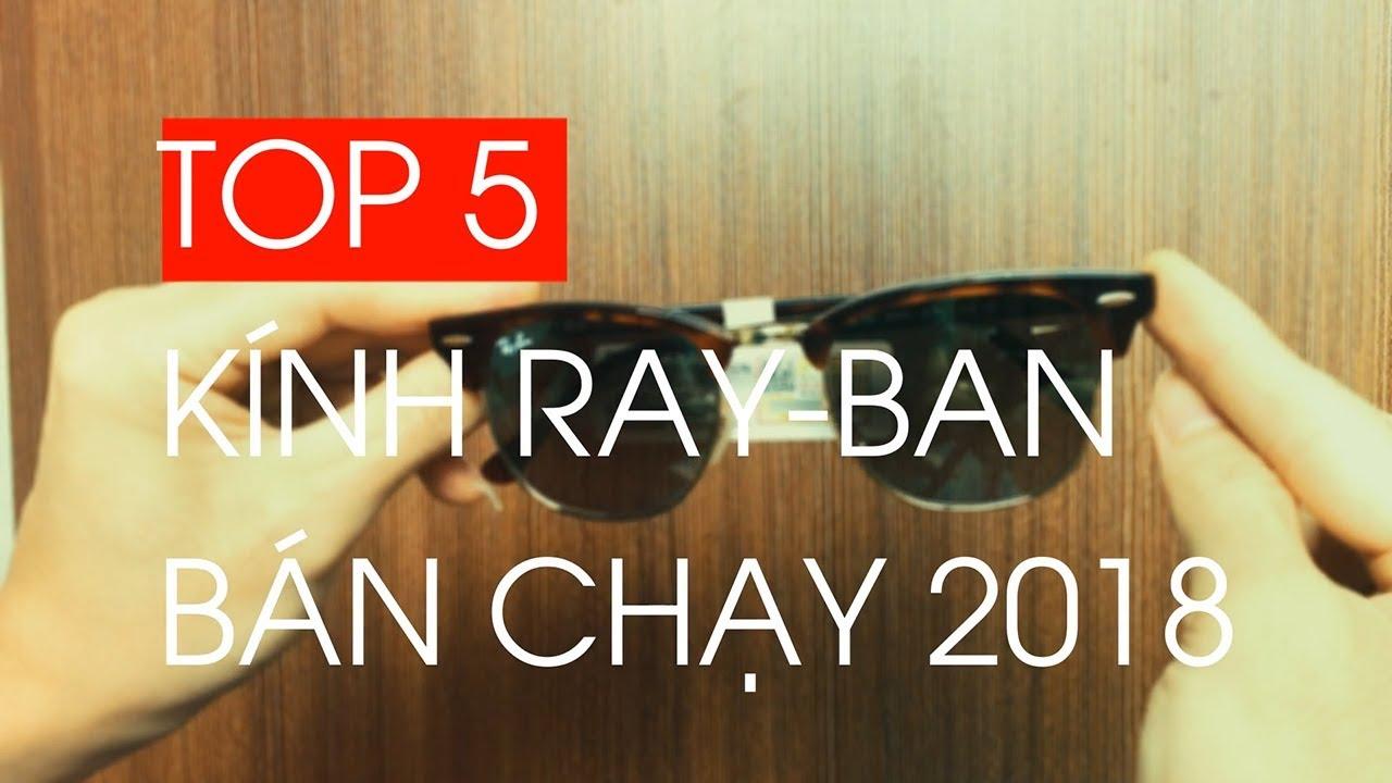 Kính Rayban Chính Hãng Tại Hà Nội – Top 5 Mẫu Kính RayBan Bán Chạy Nhất Năm 2018