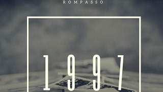 Download Rompasso - 1997 (Original Mix) Mp3 and Videos