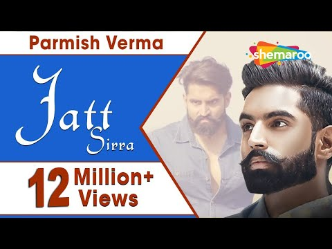Jatt Sirra (Full Video) |  Parmish Verma | Suri Kamboj | Latest Punjabi Songs 2017 | Shemaroo