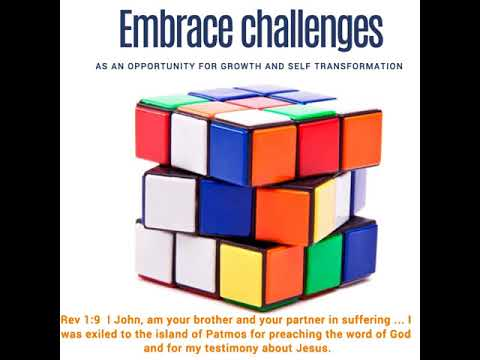Embrace challenges as an opportunity for growth and self transformation