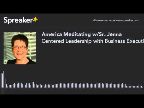 Centered Leadership with Business Executive & Author Joanna