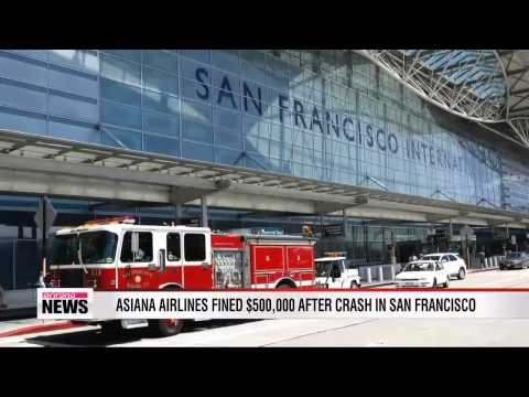 Asiana fined $500,000 after crash in San Francisco