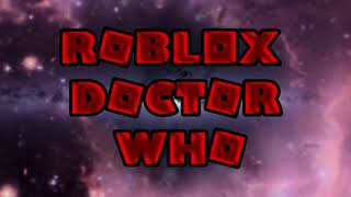Roblox Doctor Who Series 1 Intro!