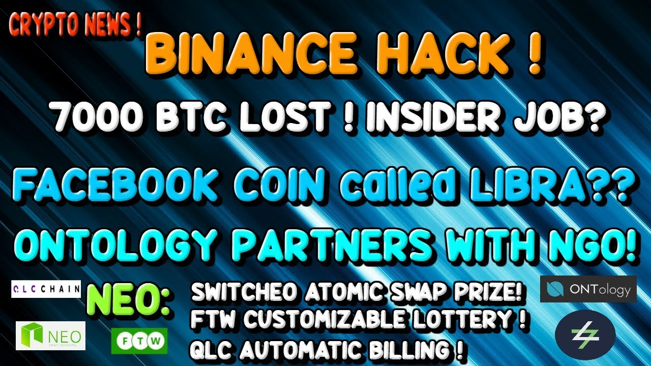 BINANCE HACK! FACEBOOK COIN - LIBRA? ONTOLOGY partners with NGO! FTW custom Lottery! 10