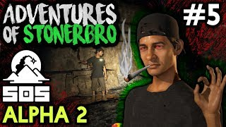 ADVENTURES OF STONERBRO [#5] SOS The Game - Alpha 2