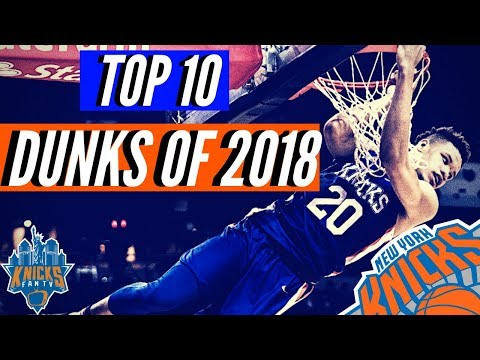 New York Knicks Top 10 DUNKS of 2018 🔥| Knicks Highlights| Knicks Best of 2018|