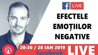 Efectele Emotiilor Negative - Cum scapi de dureri si disconfort fizic! - Facebook Live