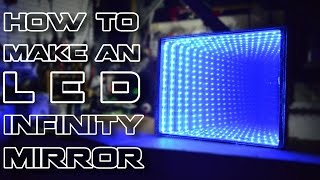 How To Make an L.E.D Infinity Mirror