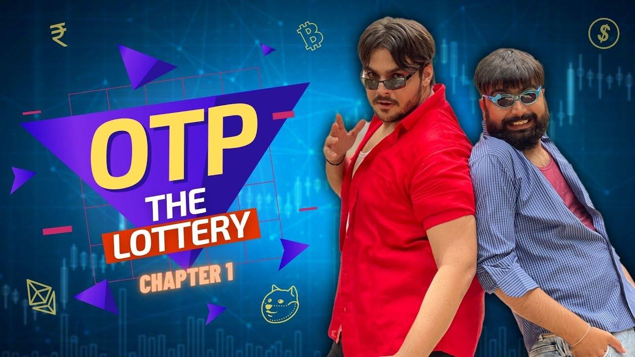OTP The Lottery : Chapter 1 | Ashish Chanchlani