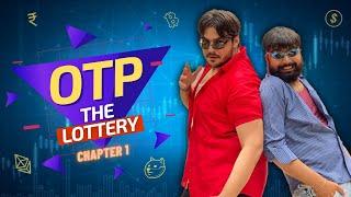 OTP The Lottery : Chapter 1   Ashish Chanchlani