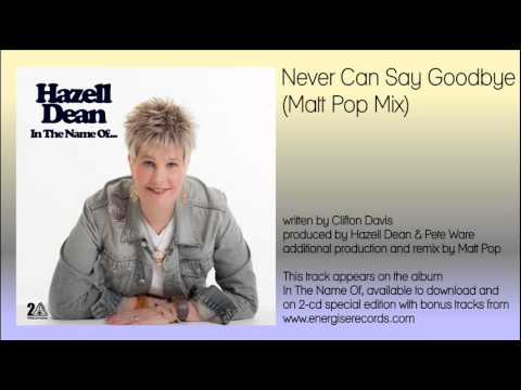 Hazell Dean - Never Can Say Goodbye (Matt Pop Mix - preview)