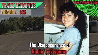 145 - The Disappearance of Robin Trivisonno