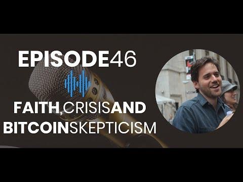Episode 46: Faith, Crisis \u0026 ₿itcoin Skepticism