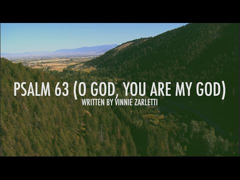 Psalm 63 (O God, You Are My God)