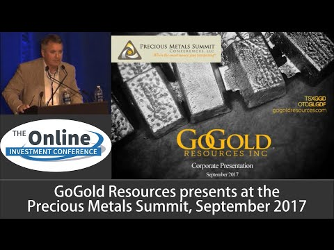 GoGold Investor Presentation, September 2017, Precious Metals Summit