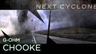 G-Ohm - Chooke (Next Cyclone 018)