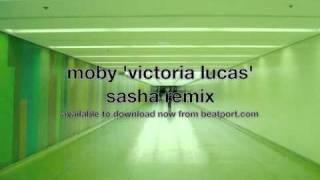 Moby 'Victoria Lucas' (Sasha Remix)