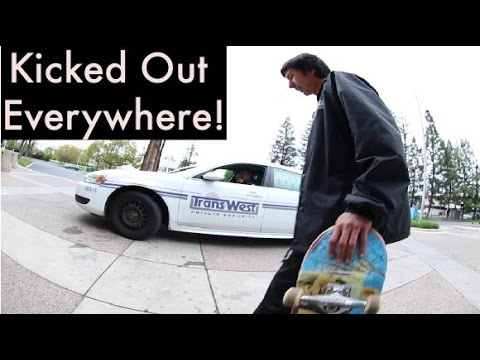 Skateboarders Get Kicked Out Everwhere!