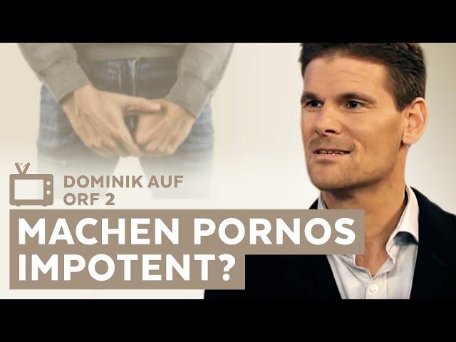 Warum Pornos impotent machen - Erektile Dysfunktion bei Männern