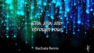 Slip - (Bachata Remix Dj Khalid)