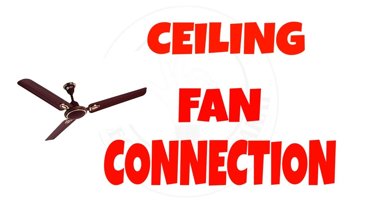 Ceiling Fan Connection How To Install In Home Circuit Wiring Colors Diagram Explained Animation