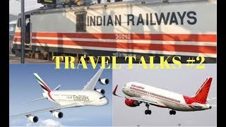TRAVEL TALKS#2  Emirate reverse decision ,Air india profitable ,Indian Railways Set Record