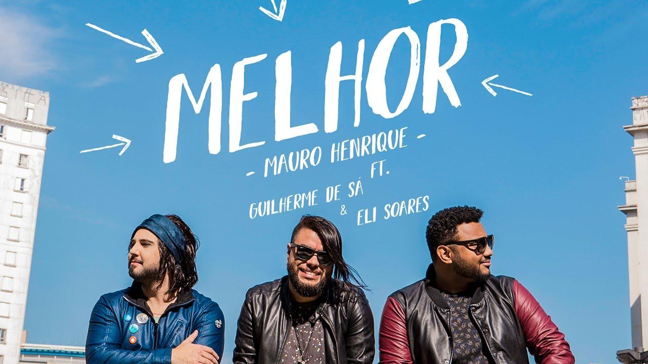 Download Mauro Henrique | Melhor (Ft. Guilherme Sá & Eli Soares) Loop Session Friends