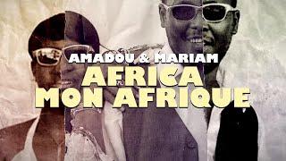 Amadou & Mariam - Africa mon Afrique (Clip Officiel)