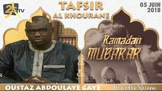 TAFSIR AL KHOURANE DU 05 JUIN 2018 AVEC OUSTAZ ABDOULAYE GAYE