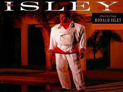 SPEND THE NIGHT (Ce Soir) - Isley Brothers