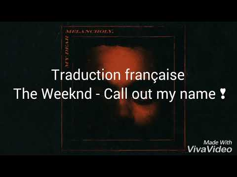 traduction fran aise the weeknd call out my name youtube. Black Bedroom Furniture Sets. Home Design Ideas