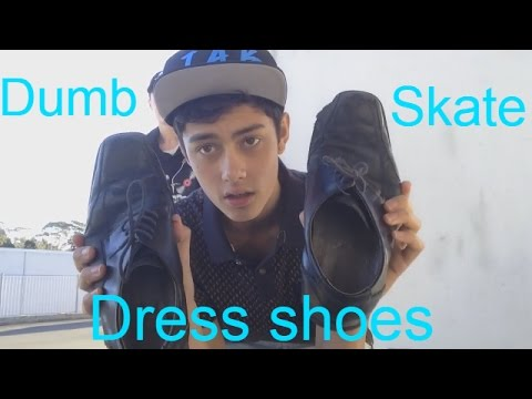 Dumb skate: Dress shoes