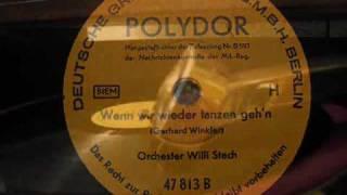 Willi Stech  -  Wenn wir wieder tanzen geh´n