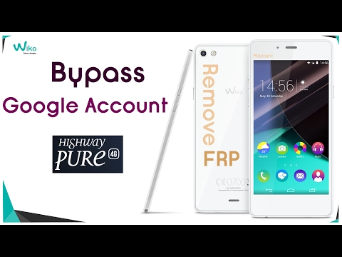 Bypass Google Account Wiko HIGHWAY PURE Remove FRP