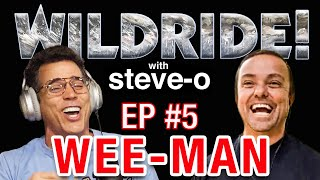 Wild Ride! w/ Steve-O - Ep #5: Wee-Man