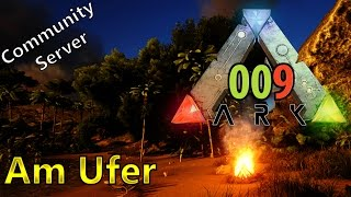 ARK ► [009] Am Ufer ► Let