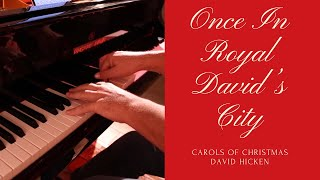 Once In Royal David's City (Carols Of Christmas) David Hicken - Piano Solo