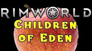 Let's Play RIMWORLD: Children of Eden! -- Part 30